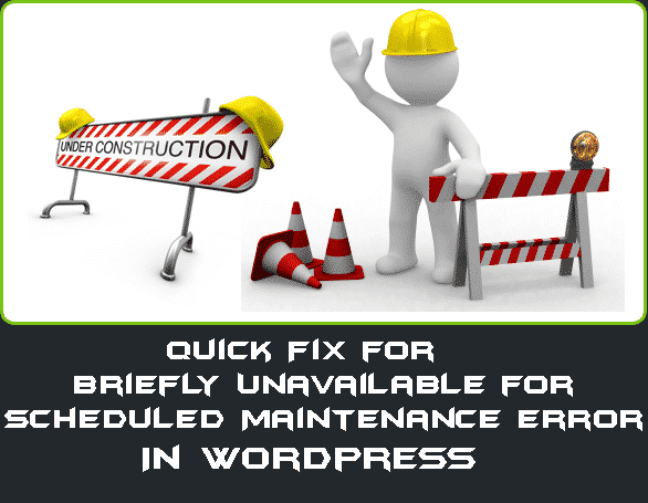 How to Fix Briefly Unavailable for Scheduled Maintenance Error in WordPress